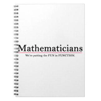 Mathematicians: Putting the Fun in Function Notebook