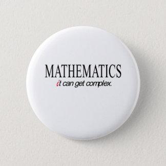 Mathematics _ it can get complex 6 cm round badge