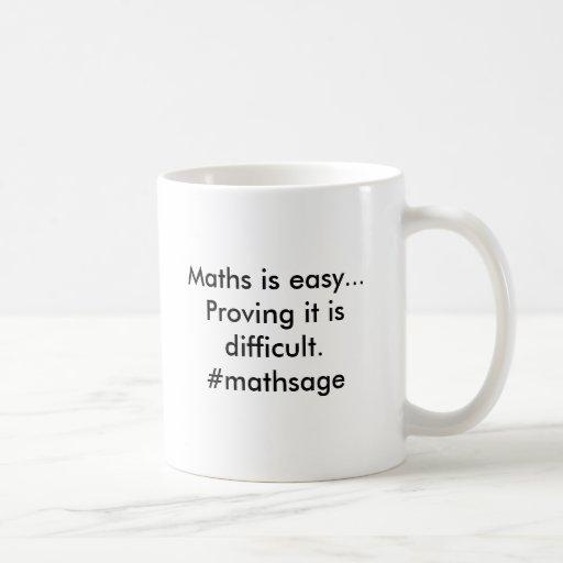 Maths is easy..Proving it is difficult.@SofARMaths Coffee Mugs