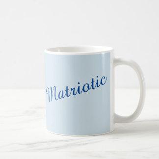 """Matriotic"" in blue Coffee Mug"