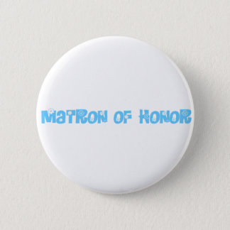 Matron of Honor 6 Cm Round Badge