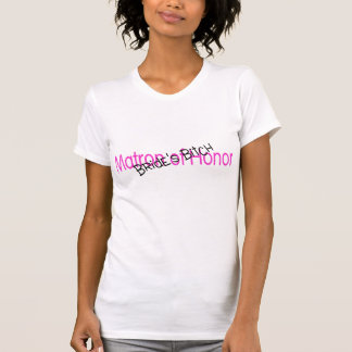 Matron of Honor Brides Bitch Pink Black T-Shirt