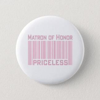 Matron of Honor Priceless 6 Cm Round Badge