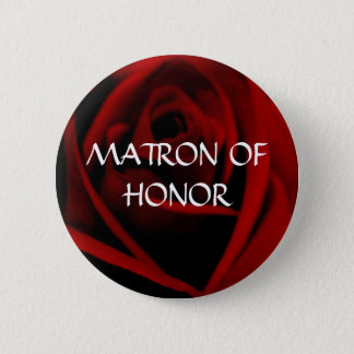 MATRON OF HONOR - scarlet rose button