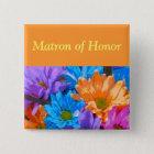 """""""Matron of Honour"""" - Crazy Daisies (2) 15 Cm Square Badge"""