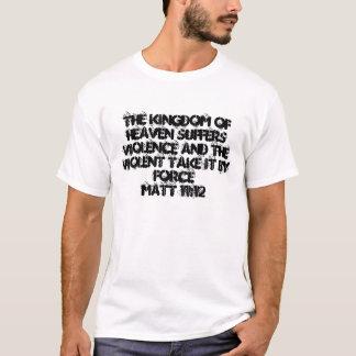 Matt 11:12 T-Shirt