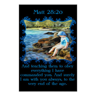 Matt 28:20 Baby boy fishing in the river. Poster
