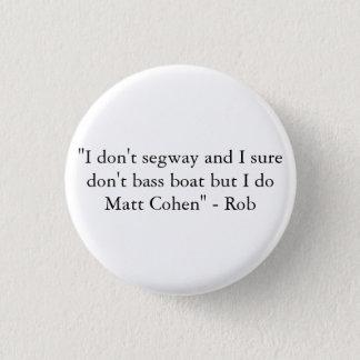 Matt and Rob 3 Cm Round Badge