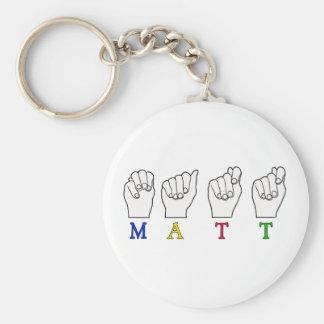 MATT ASL FINGERSPELLED SIGN NAME BASIC ROUND BUTTON KEY RING