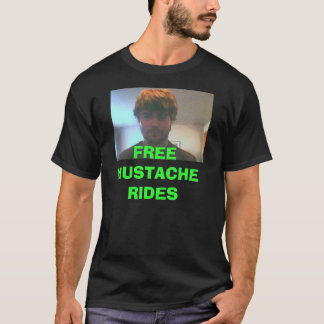 matt, FREE MUSTACHE RIDES T-Shirt