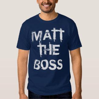 MATT THE BOSS TEE SHIRT