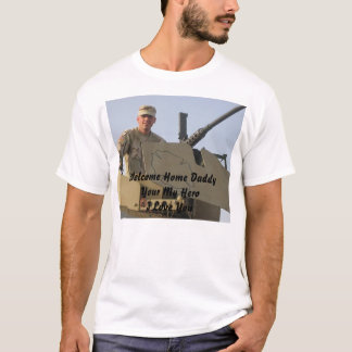 matt, Welcome Home DaddyYour My HeroI Love You T-Shirt