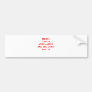 MATTER BUMPER STICKER