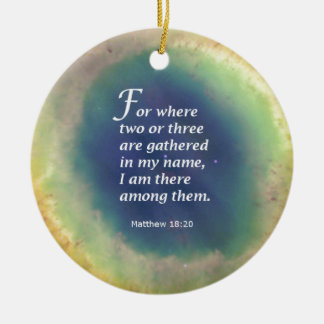 Matthew 18:20 round ceramic decoration