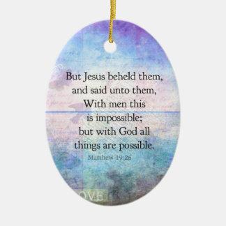 Matthew 19:26 Inspirational Bible Verse with art Christmas Ornament