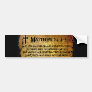 Matthew 24: 4-5 Bumper Sticker