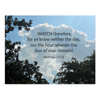 Matthew 25:13 Watch therefore, for ye know.... Postcard