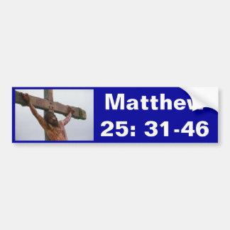 Matthew 25: 31-46 bumper sticker