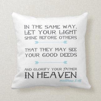 Matthew 5:16 | Inspirational Bible Verse Cushion
