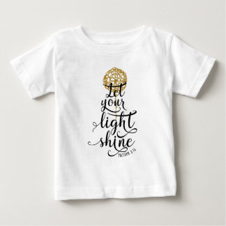 MATTHEW 5 16 LET YOUR LIGHT SHINE BABY T-Shirt