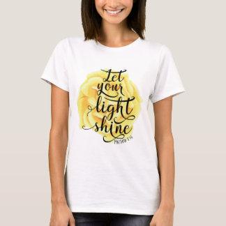 MATTHEW 5 16 LET YOUR LIGHT SHINE (ROSE) T-Shirt