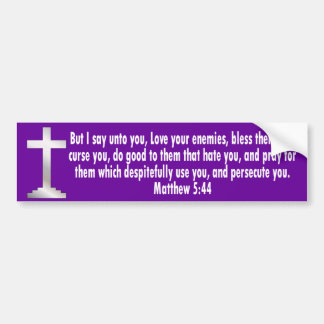 Matthew 5 44 bumper stickers