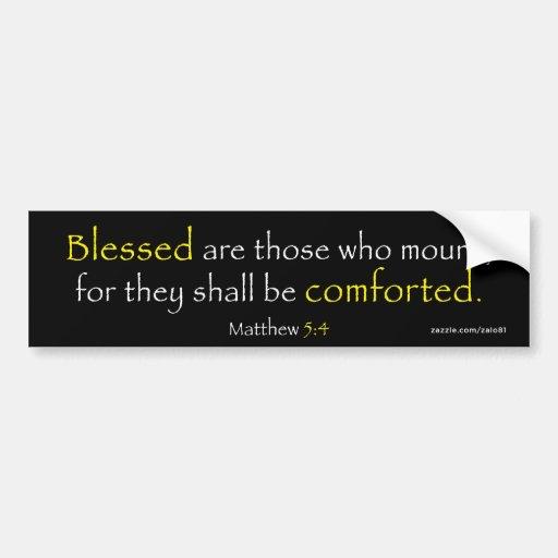 Matthew 5:4 bumper stickers