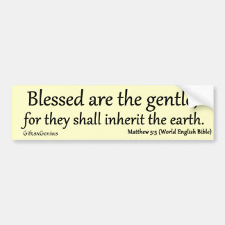 Matthew 5:5 Blessed for Gentleness Bumper Sticker