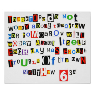 Matthew 6:34 Ransom Note Poster