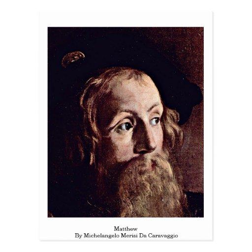 Matthew By Michelangelo Merisi Da Caravaggio Post Card