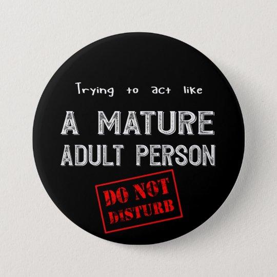 Mature adult person funny 7.5 cm round badge