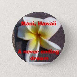 Maui, Hawaii, A never ending dream Button