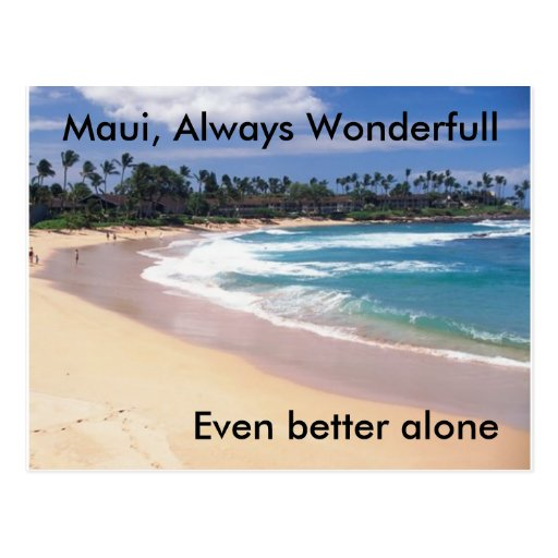 maui, Maui, Always Wonderfull, Even better alone Post Card