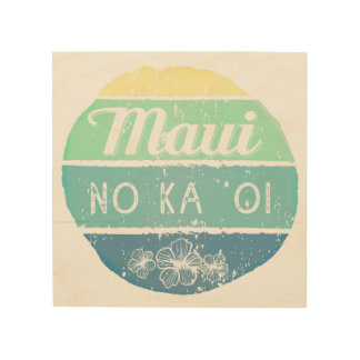 Maui No Ka Oi Vintage Typography Wood Wall Art
