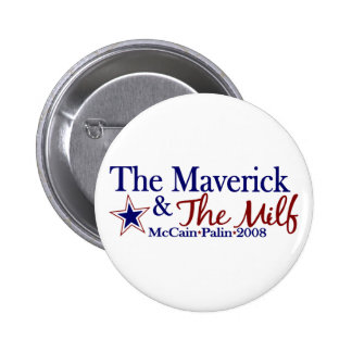 Maverick and Milf (McCain Palin 2008) 6 Cm Round Badge
