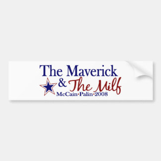 Maverick and Milf (McCain Palin 2008) Bumper Sticker