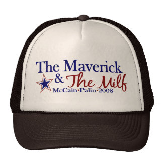 Maverick and Milf (McCain Palin 2008) Cap