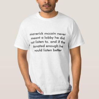 maverick mccain never meant a lobby he did not ... tee shirt