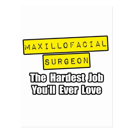 Maxillofacial Surgeon...Hardest Job Postcard