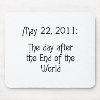 May 22, 2011: The Day After the End of the World Mouse Pad