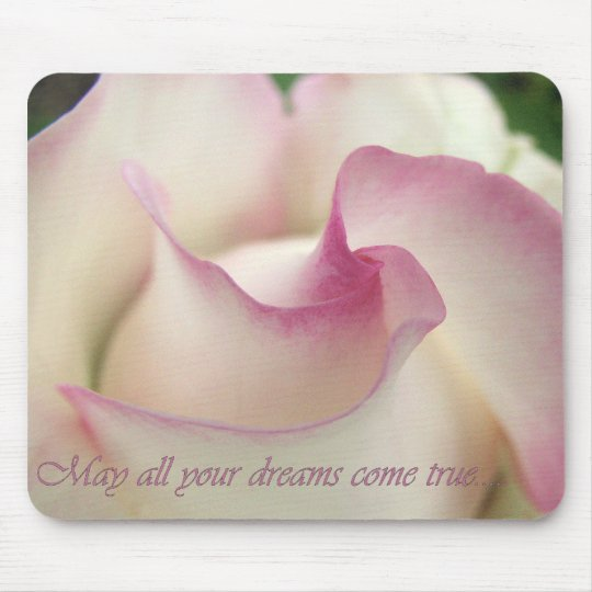 May all your dreams come true....Mousepad Mouse Pad