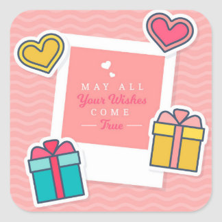 May All Your Wishes Come True Square Sticker