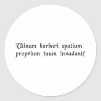 May barbarians invade your personal space! round sticker