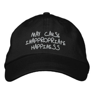 may cause inappropriate happiness... embroidered baseball caps