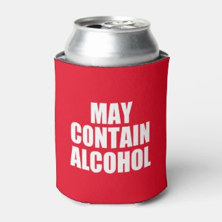 May Contain Alcohol funny saying can cooler