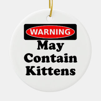 May Contain Kittens Christmas Ornament