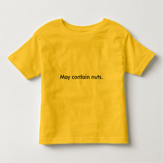May contain nuts toddler T-Shirt
