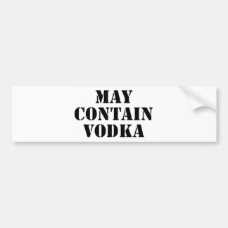 May Contain Vodka Bumper Sticker