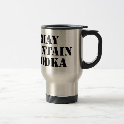 May Contain Vodka Coffee Mug