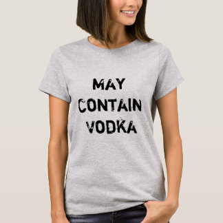 May Contain Vodka T-Shirt